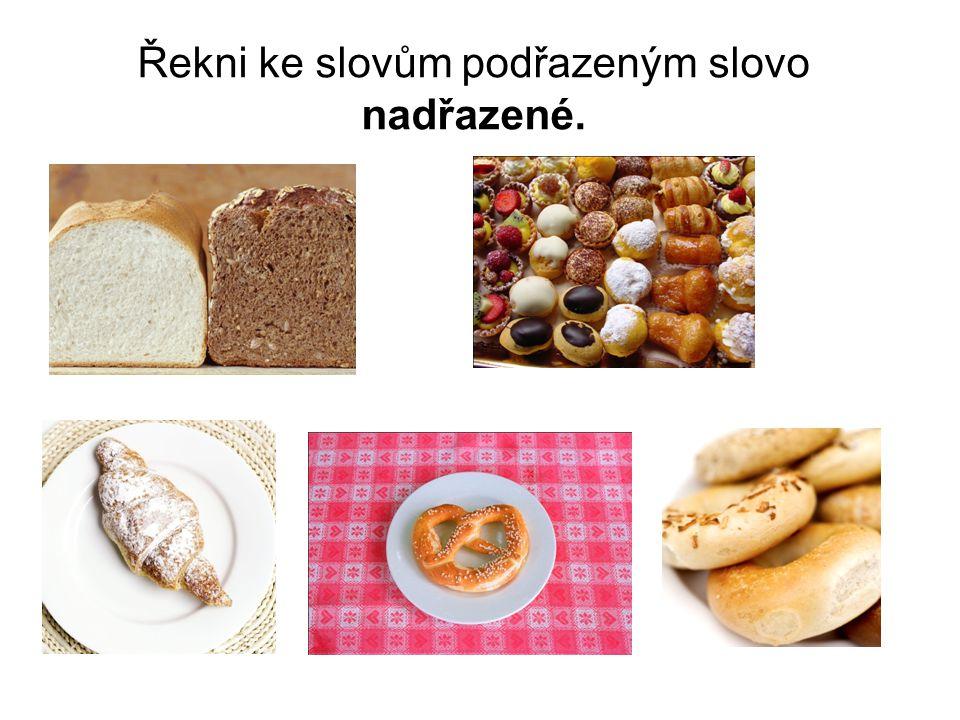 Řešení Slovo nadřazené: pečivo.