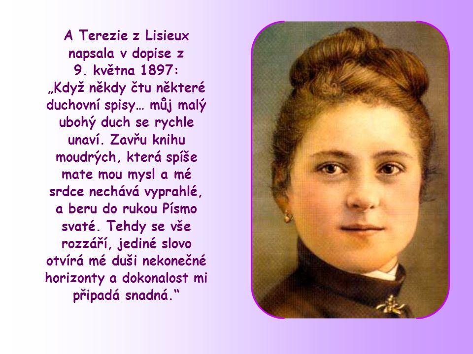 A Terezie z Lisieux napsala v dopise z 9.