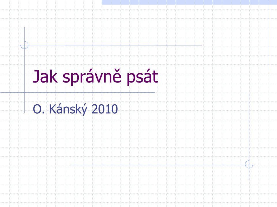 Jak správně psát O. Kánský 2010