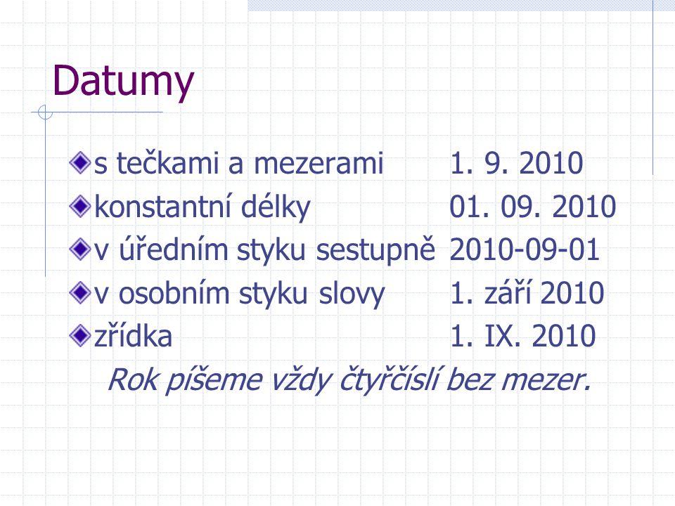 Datumy s tečkami a mezerami1. 9. 2010 konstantní délky01.