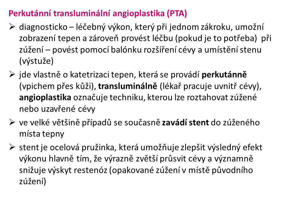 Perkutánní transluminální angioplastika (PTA)  diagnosticko – léčebný výkon, který při jednom zákroku, umožní zobrazení tepen a zároveň provést léčbu