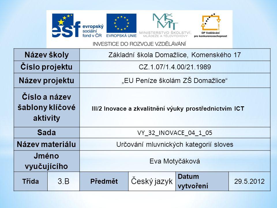 Anotace:  Materiál je určen k výuce českého jazyka ve 3.