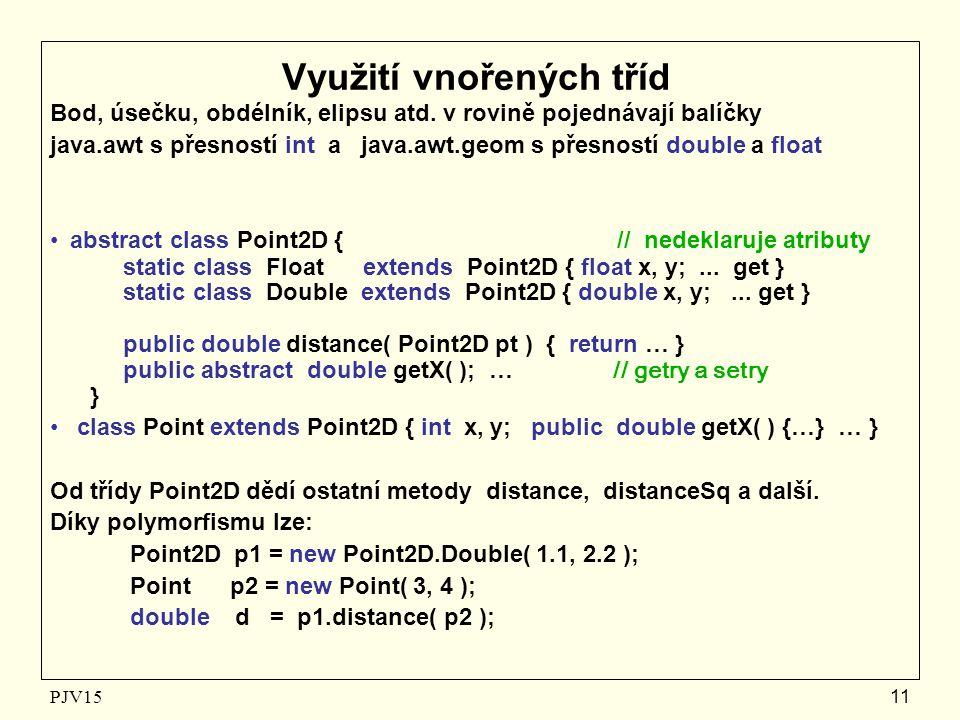 PJV1511 Využití vnořených tříd Bod, úsečku, obdélník, elipsu atd.