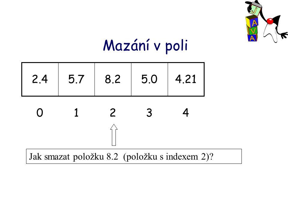 Mazání v poli 43210 4.215.08.25.72.4 Jak smazat položku 8.2 (položku s indexem 2)