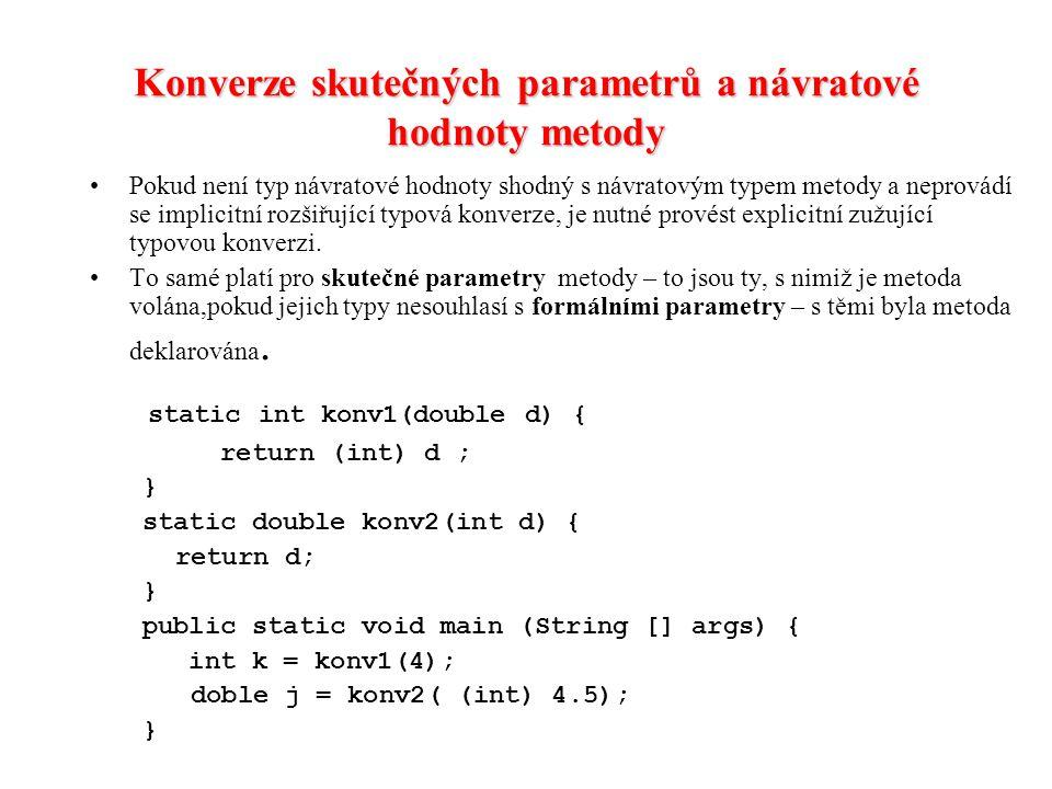 Konverze skutečných parametrů a návratové hodnoty metody Pokud není typ návratové hodnoty shodný s návratovým typem metody a neprovádí se implicitní r