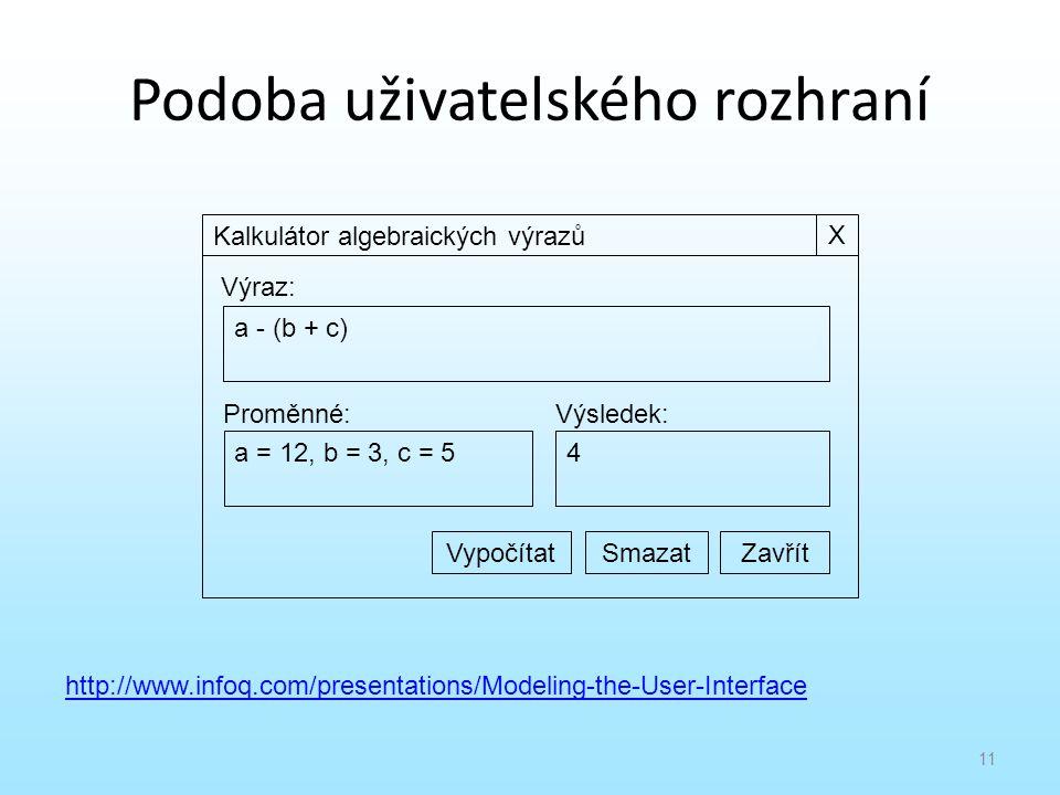 Podoba uživatelského rozhraní 11 Kalkulátor algebraických výrazů a - (b + c) Výraz: a = 12, b = 3, c = 5 Proměnné: 4 Výsledek: ZavřítVypočítat X Smaza