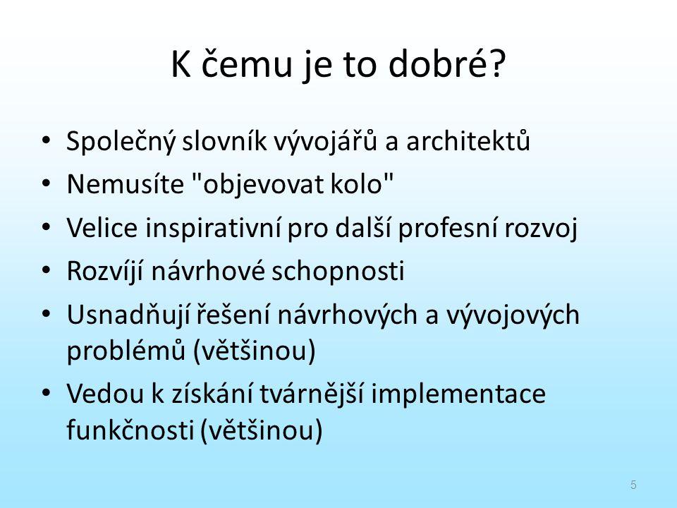 K čemu je to dobré? Společný slovník vývojářů a architektů Nemusíte