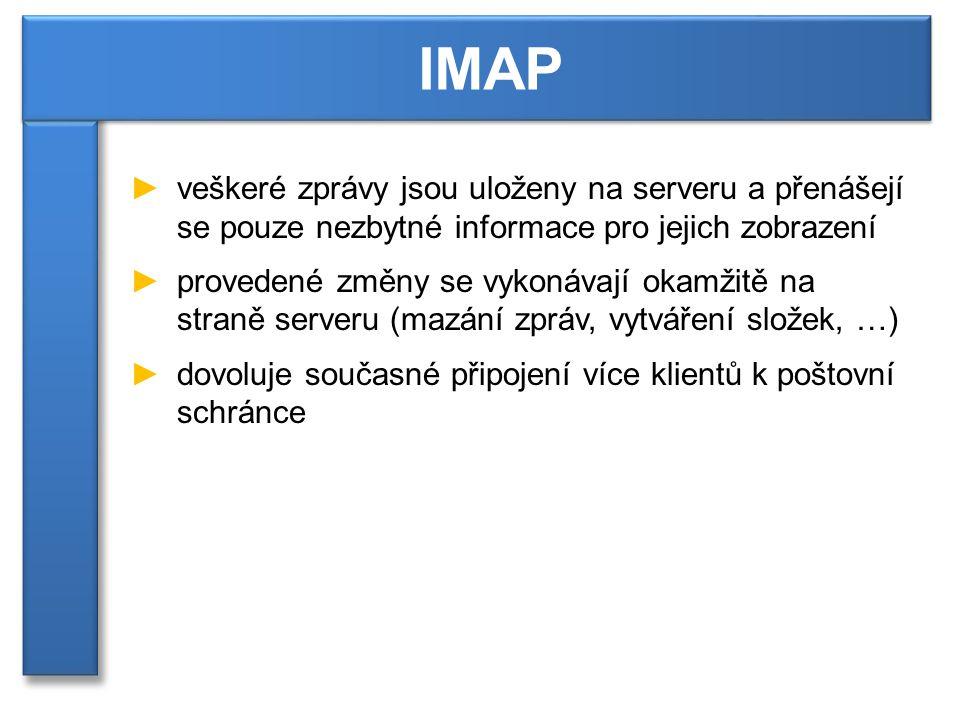 MUA IMAP Připojení navázání připojeníPráce se zprávami. Odesílání zpráv.
