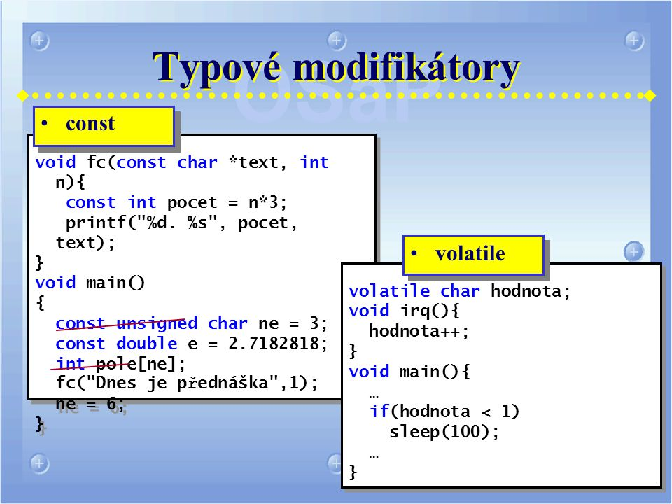 Typové modifikátory void fc(const char *text, int n){ const int pocet = n*3; printf(
