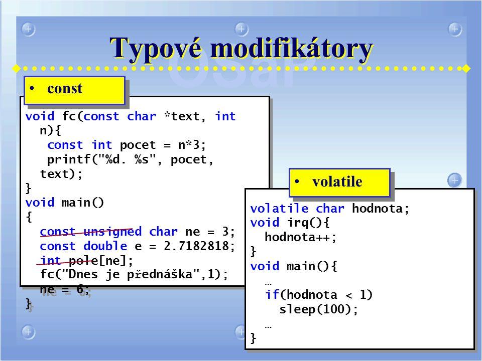 Typové modifikátory void fc(const char *text, int n){ const int pocet = n*3; printf( %d.