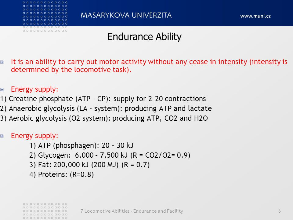 7 Locomotive Abilities – Endurance and Facility6 It is an ability to carry out motor activity without any cease in intensity (intensity is determined