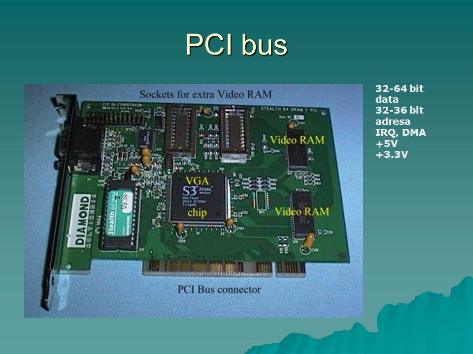 PCI bus 32-64 bit data 32-36 bit adresa IRQ, DMA +5V +3.3V