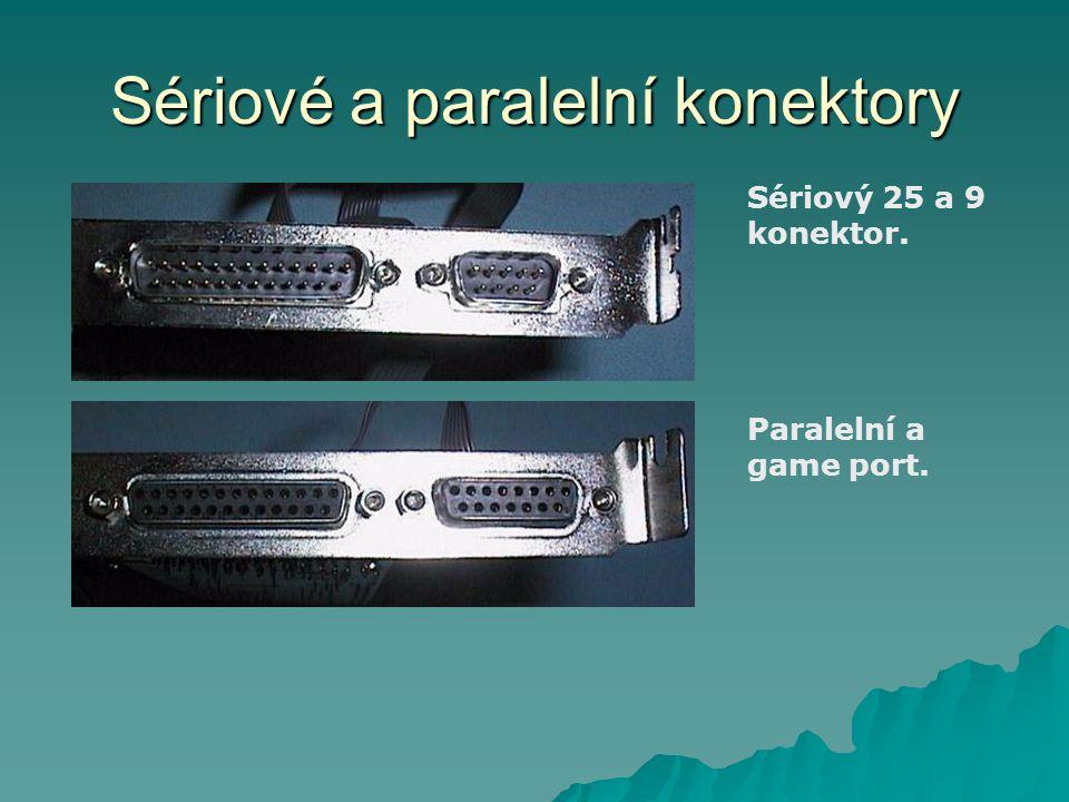 Sériové a paralelní konektory Sériový 25 a 9 konektor. Paralelní a game port.