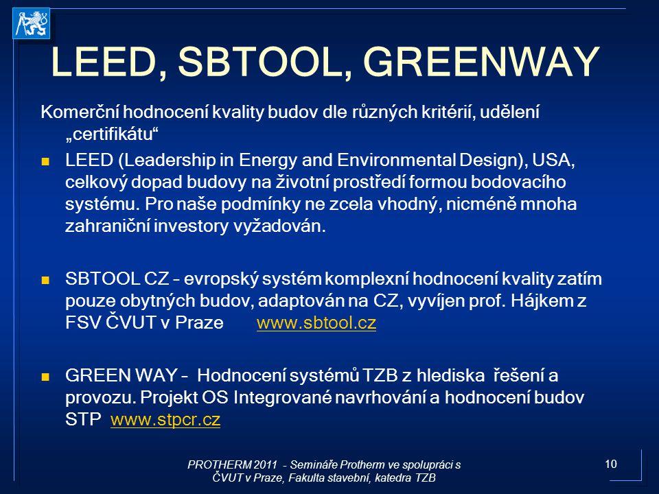 """10 LEED, SBTOOL, GREENWAY Komerční hodnocení kvality budov dle různých kritérií, udělení """"certifikátu"""" LEED (Leadership in Energy and Environmental De"""