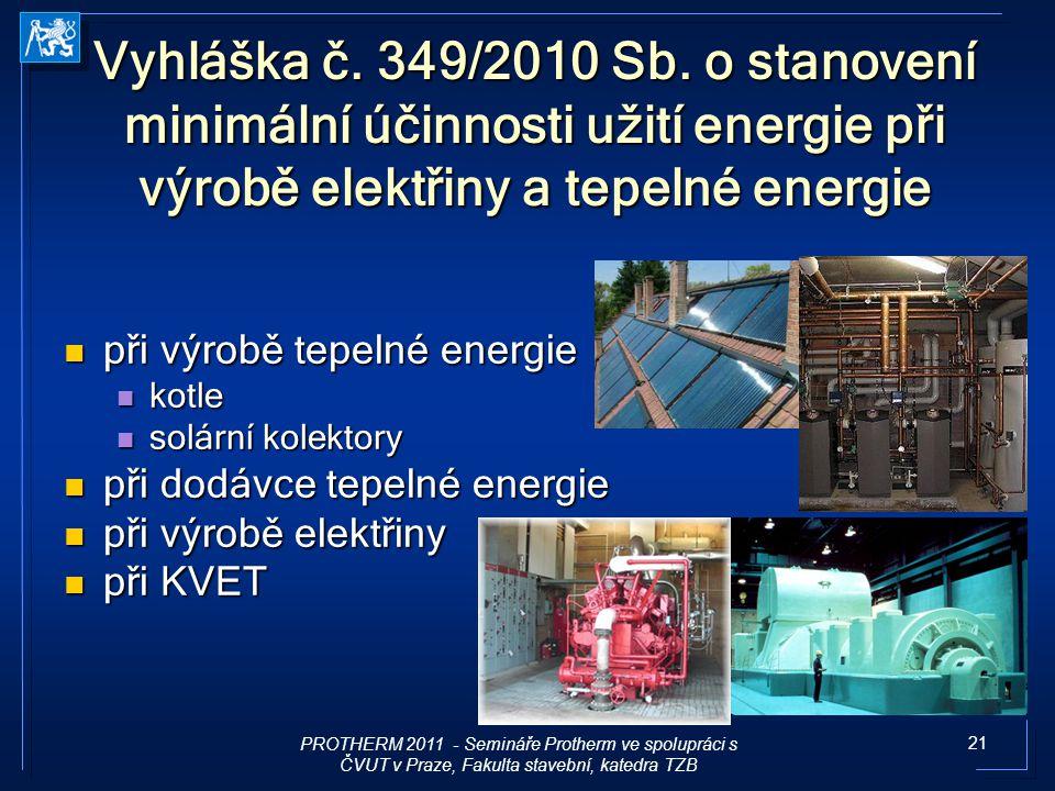 21 Vyhláška č. 349/2010 Sb. o stanovení minimální účinnosti užití energie při výrobě elektřiny a tepelné energie při výrobě tepelné energie při výrobě