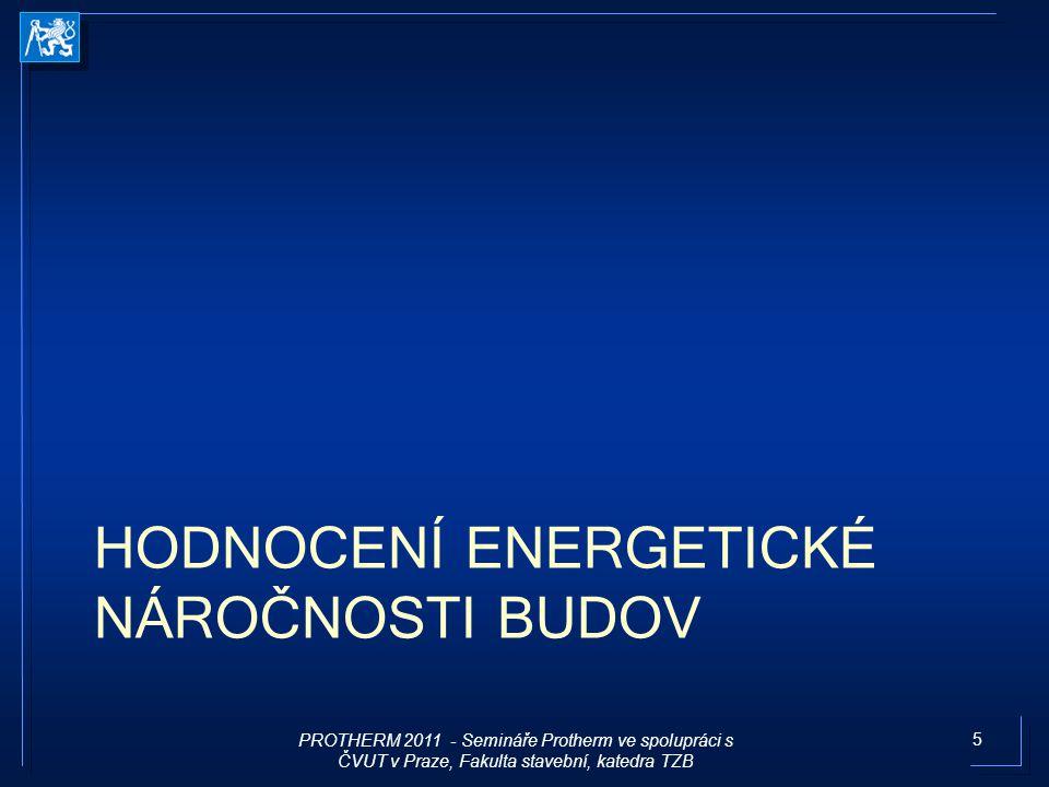 5 HODNOCENÍ ENERGETICKÉ NÁROČNOSTI BUDOV PROTHERM 2011 - Semináře Protherm ve spolupráci s ČVUT v Praze, Fakulta stavební, katedra TZB