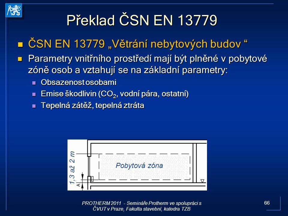 """66 Překlad ČSN EN 13779 ČSN EN 13779 """"Větrání nebytových budov """" ČSN EN 13779 """"Větrání nebytových budov """" Parametry vnitřního prostředí mají být plněn"""