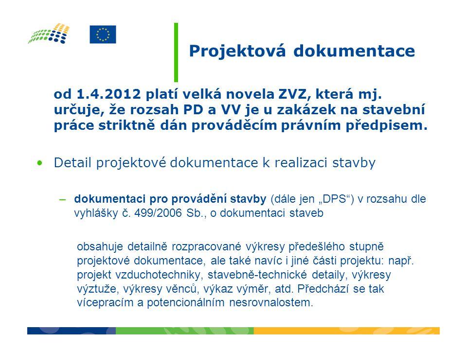 Projektová dokumentace od 1.4.2012 platí velká novela ZVZ, která mj. určuje, že rozsah PD a VV je u zakázek na stavební práce striktně dán prováděcím