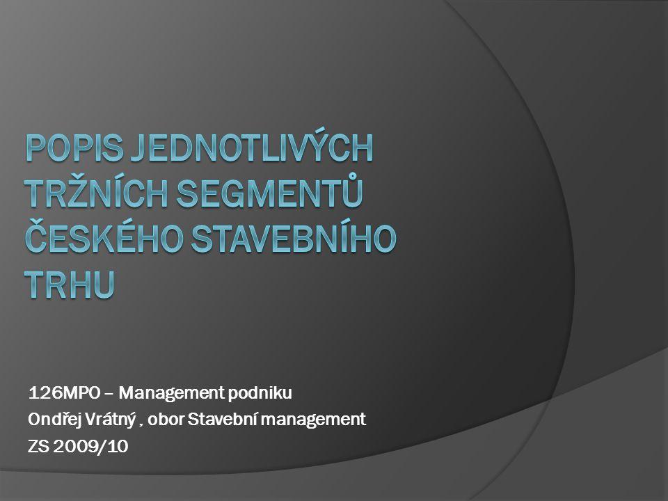 126MPO – Management podniku Ondřej Vrátný, obor Stavební management ZS 2009/10