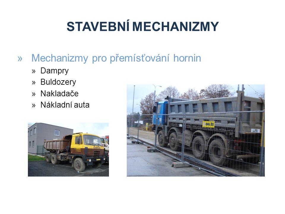 STAVEBNÍ MECHANIZMY »Mechanizmy pro přemísťování hornin »Dampry »Buldozery »Nakladače »Nákladní auta