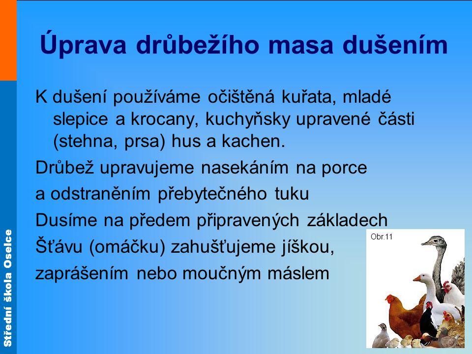 Střední škola Oselce Odpověz na otázky Jaká je předběžná úprava drůbeže.
