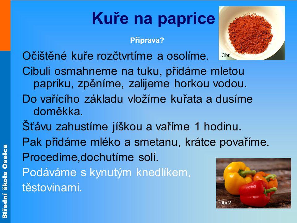 Střední škola Oselce Drůbeží rizoto se žampiony Cibuli osmahneme dorůžova.