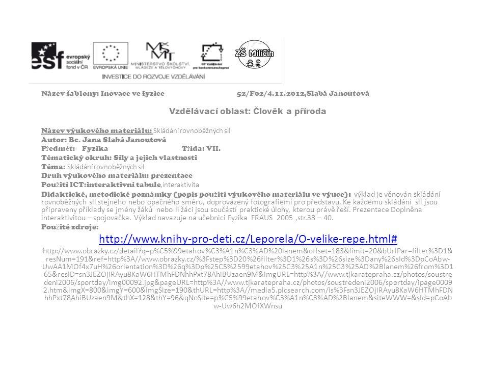 Název šablony: Inovace ve fyzice52/F02/4.11.2012,Slabá Janoutová Vzdělávací oblast: Člověk a příroda Název výukového materiálu: Skládání rovnoběžných