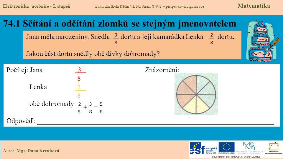 74.1 Sčítání a odčítání zlomků se stejným jmenovatelem Elektronická učebnice - I.