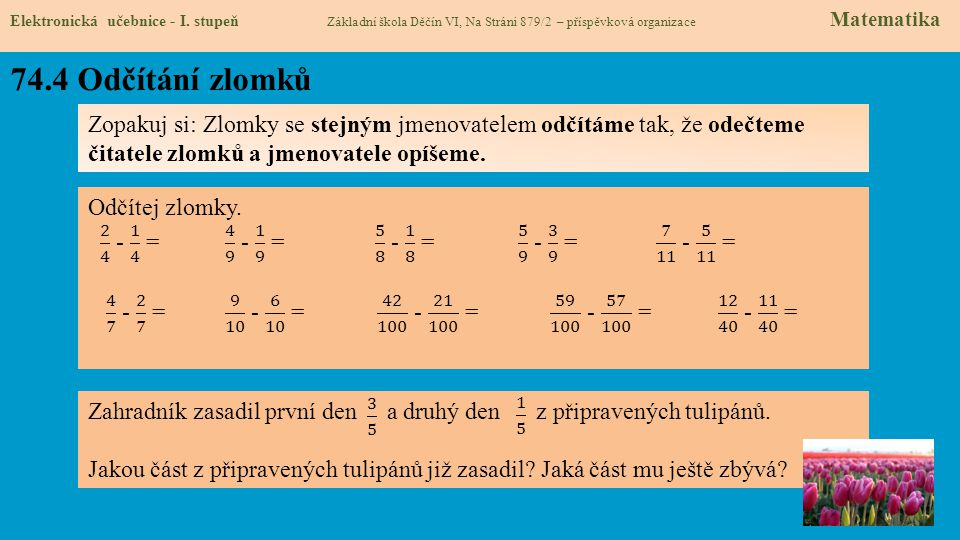 74.4 Odčítání zlomků Elektronická učebnice - I.