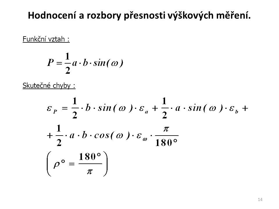 14 Funkční vztah : Skutečné chyby : Hodnocení a rozbory přesnosti výškových měření.