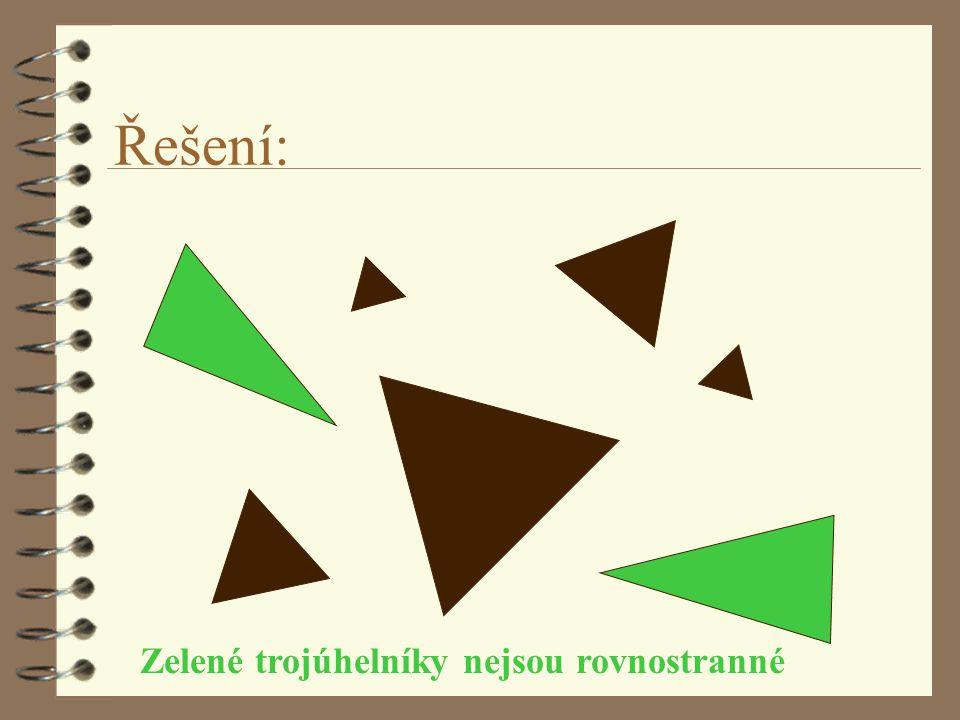 Řešení: Zelené trojúhelníky nejsou rovnostranné