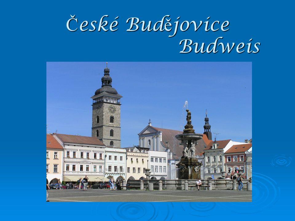 Č eské Bud ě jovice Budweis