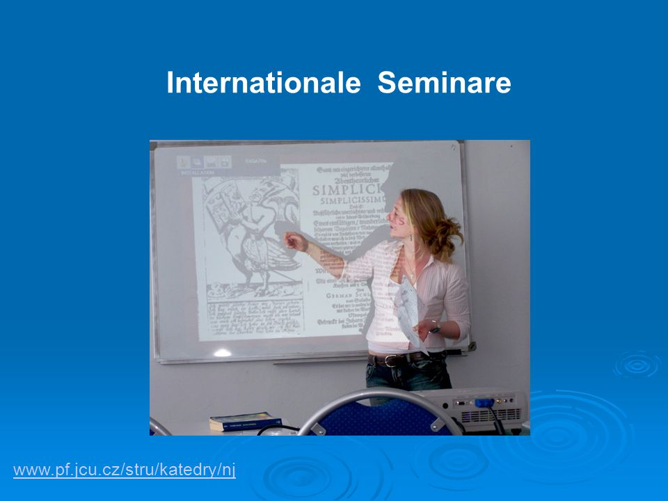 www.pf.jcu.cz/stru/katedry/nj Internationale Seminare