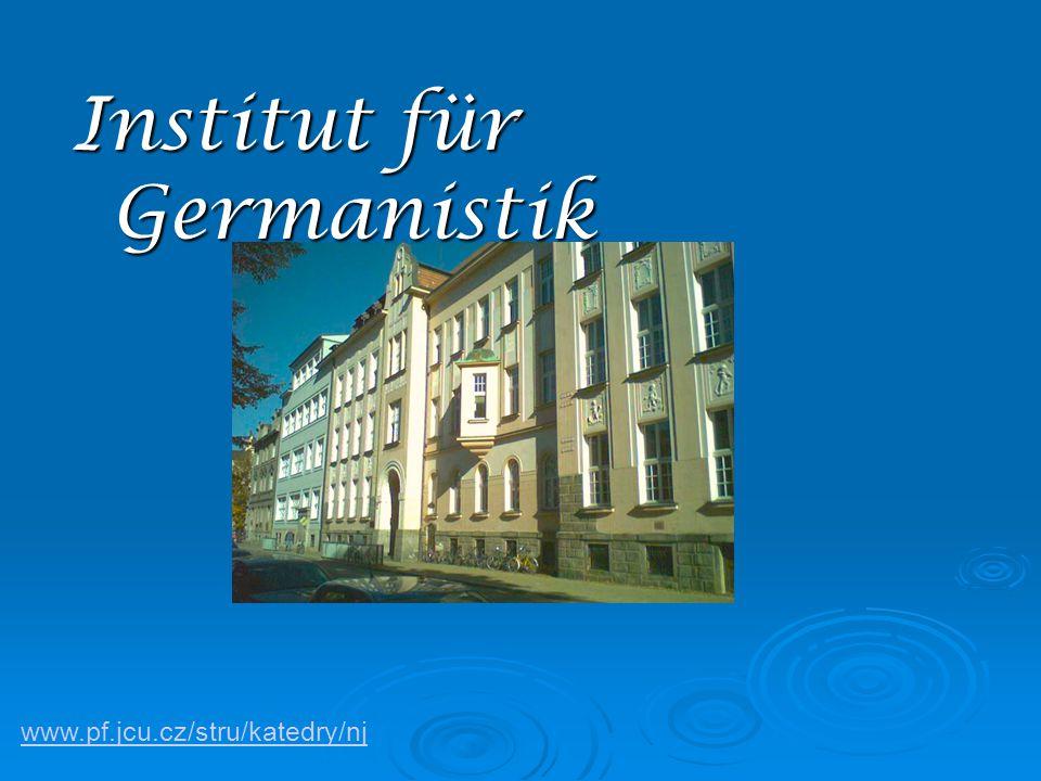 . Institut für Germanistik www.pf.jcu.cz/stru/katedry/nj