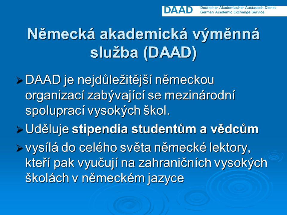 Německá akademická výměnná služba (DAAD)  DAAD je nejdůležitější německou organizací zabývající se mezinárodní spoluprací vysokých škol.