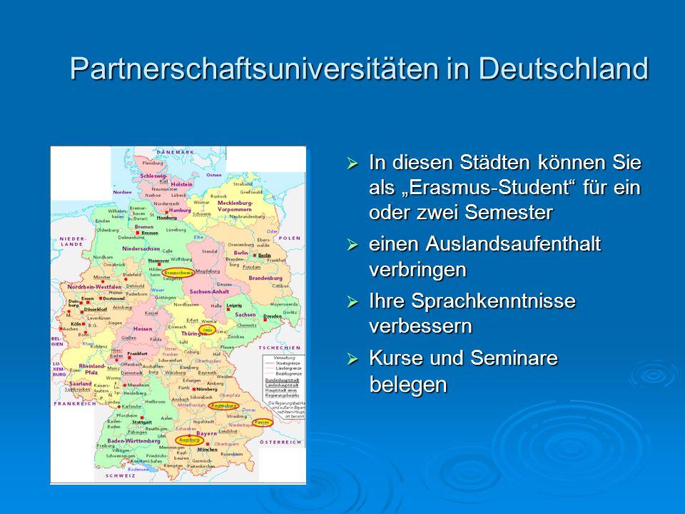 """ In diesen Städten können Sie als """"Erasmus-Student für ein oder zwei Semester  einen Auslandsaufenthalt verbringen  Ihre Sprachkenntnisse verbessern  Kurse und Seminare belegen Partnerschaftsuniversitäten in Deutschland"""
