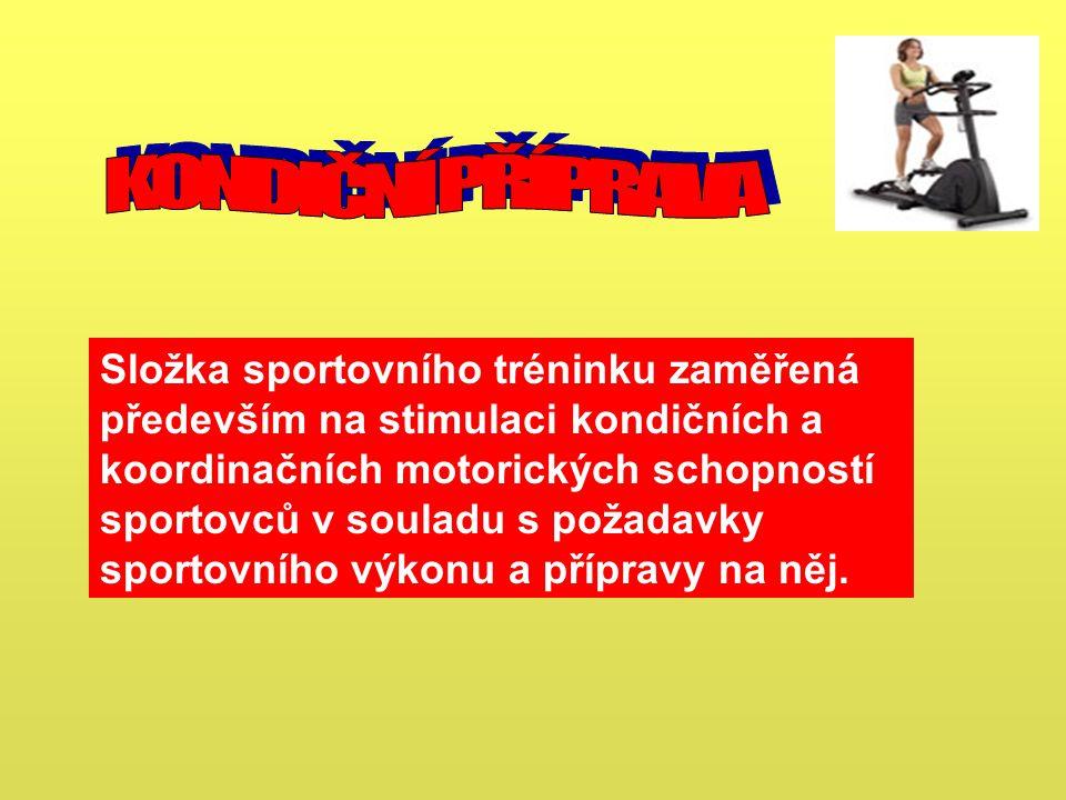 Složka sportovního tréninku zaměřená především na stimulaci kondičních a koordinačních motorických schopností sportovců v souladu s požadavky sportovn