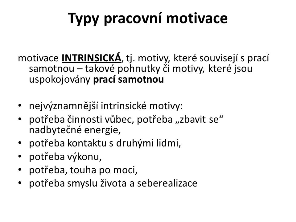 motivace EXTRINSICKÁ, tj.