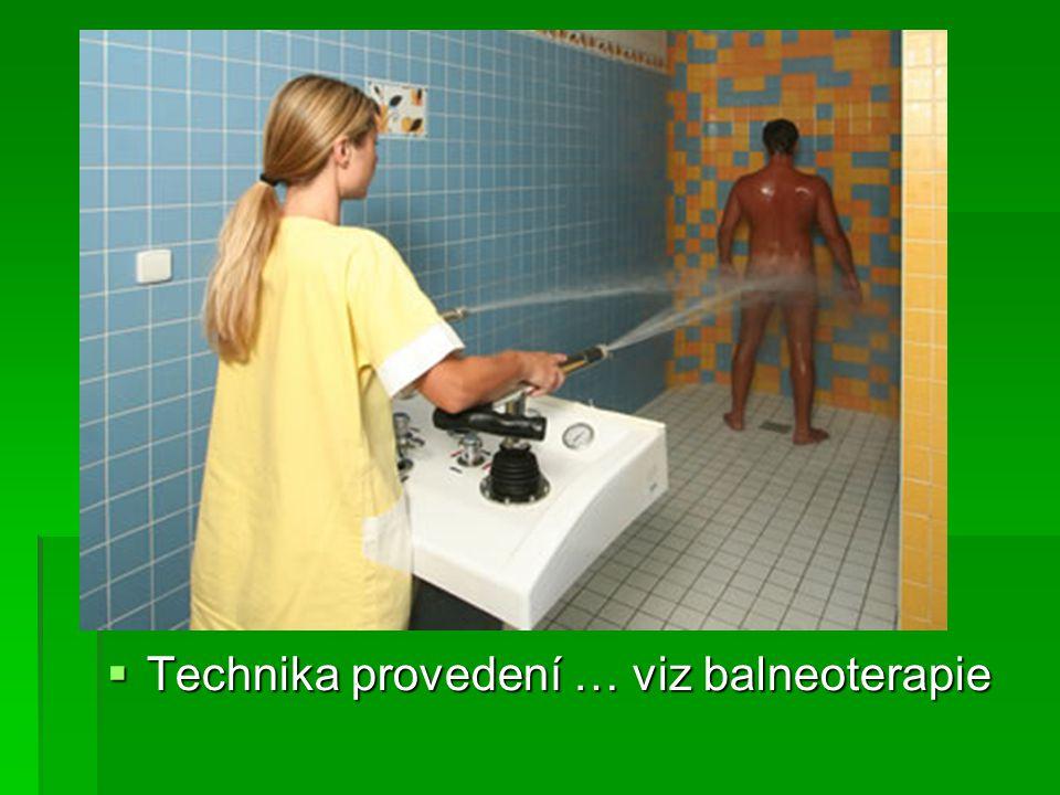  Technika provedení … viz balneoterapie