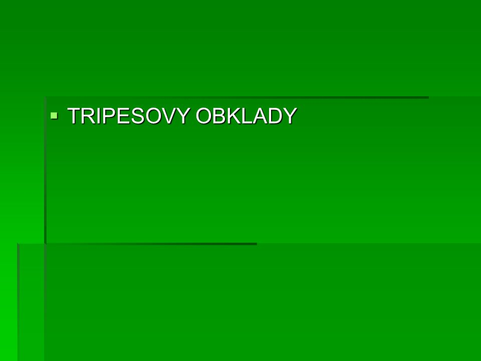  TRIPESOVY OBKLADY