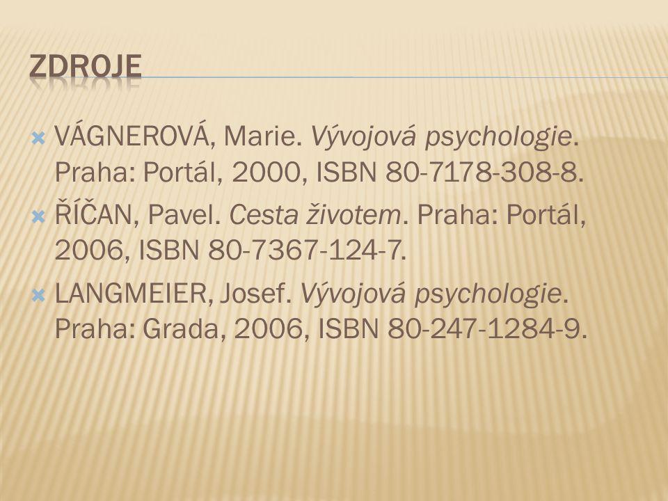  VÁGNEROVÁ, Marie. Vývojová psychologie. Praha: Portál, 2000, ISBN 80-7178-308-8.  ŘÍČAN, Pavel. Cesta životem. Praha: Portál, 2006, ISBN 80-7367-12