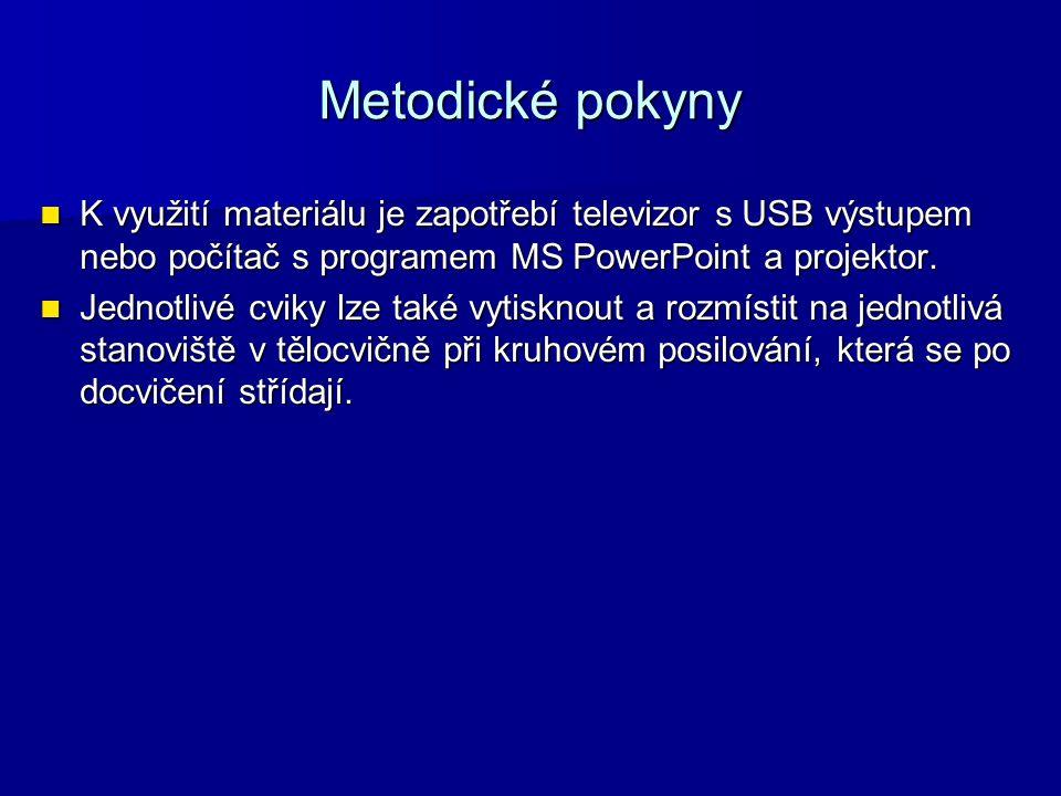 Metodické pokyny K využití materiálu je zapotřebí televizor s USB výstupem nebo počítač s programem MS PowerPoint a projektor. K využití materiálu je