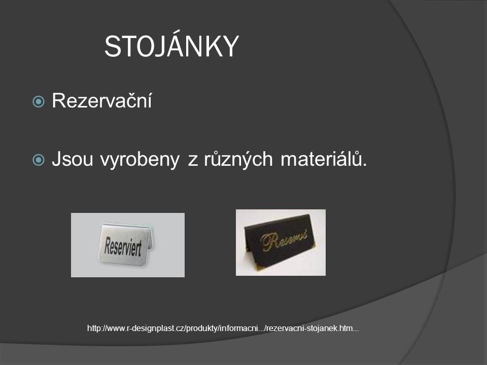 STOJÁNKY  Rezervační  Jsou vyrobeny z různých materiálů.