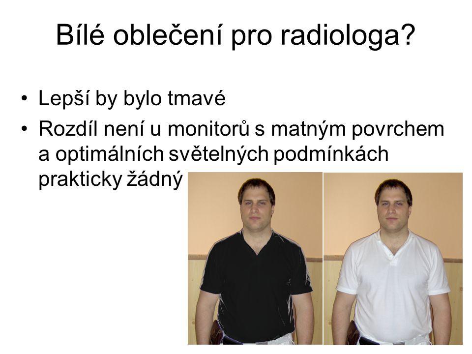 Bílé oblečení pro radiologa? Lepší by bylo tmavé Rozdíl není u monitorů s matným povrchem a optimálních světelných podmínkách prakticky žádný