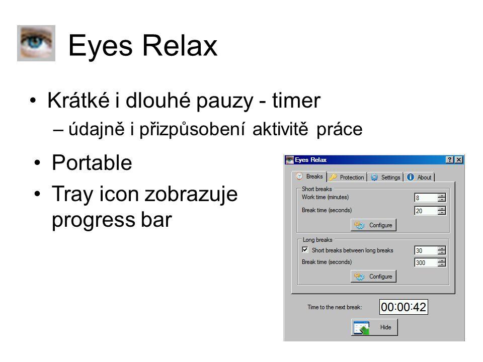 Eyes Relax Krátké i dlouhé pauzy - timer –údajně i přizpůsobení aktivitě práce Portable Tray icon zobrazuje progress bar