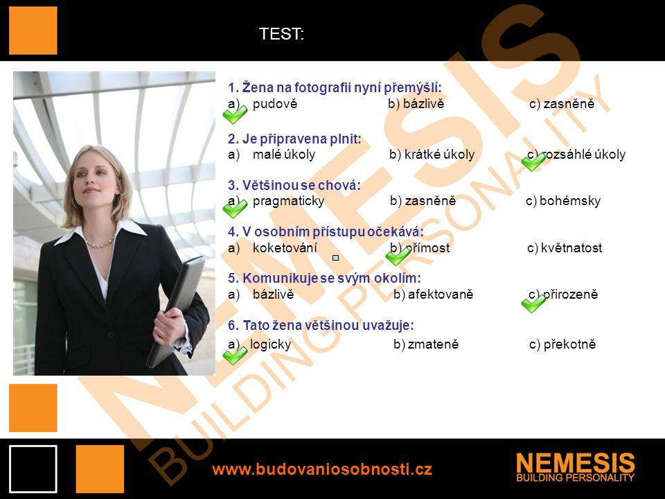 www.budovaniosobnosti.cz TEST: 1.