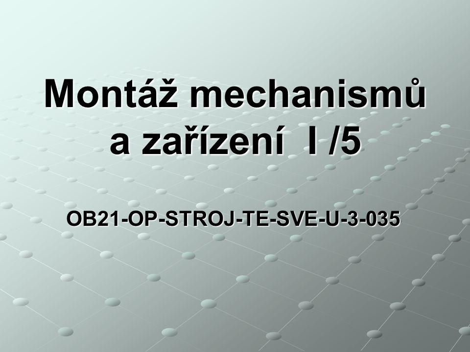 Montáž mechanismů a zařízení I /5 Stacionární montáž Ruční montáž