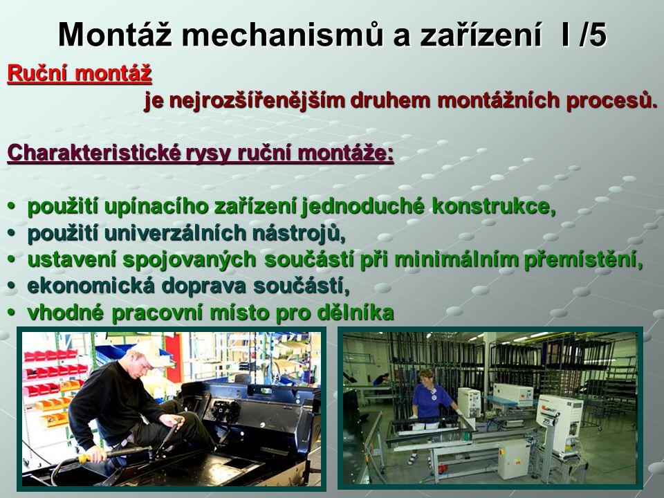 Montáž mechanismů a zařízení I /5 Mechanizované montáže charakteristickým znakem je využívání motorického nářadí a mechanizovaných zařízení.
