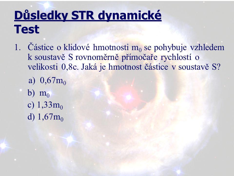 Literatura a zdroje: Bartuška K.: Kapitoly ze speciální teorie relativity, SPN, Praha, 1991 Bartuška K.: Sbírka řešených úloh z fyziky pro střední školy IV, Prometheus, Praha, 2000