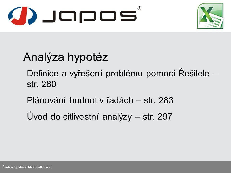 Analýza hypotéz Školení aplikace Microsoft Excel Definice a vyřešení problému pomocí Řešitele – str.